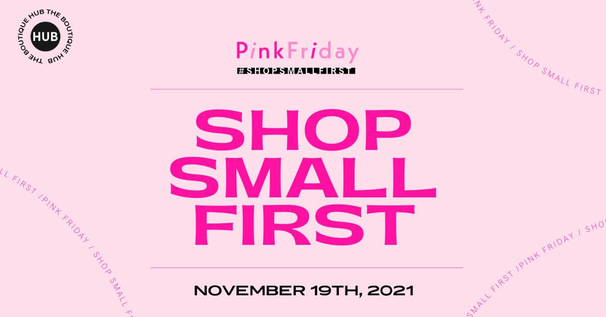 Pink Friday: Shop Small First