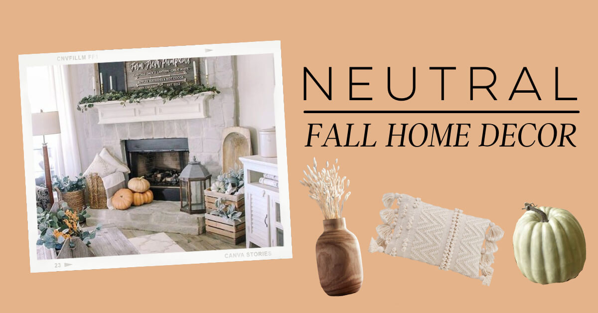 Neutral Fall Home Decor | Shop The Best Boutiques