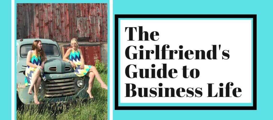 The Girlfriend's Guide to Business Life